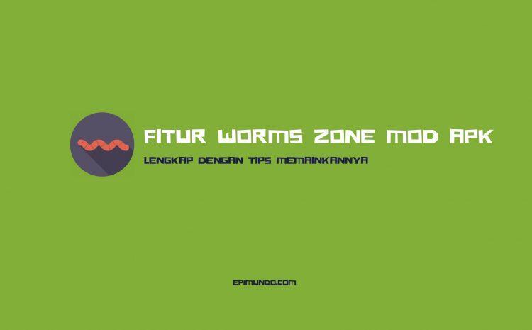 Fitur Worms Zone Mod Apk Lengkap Dengan Tips Memainkannya