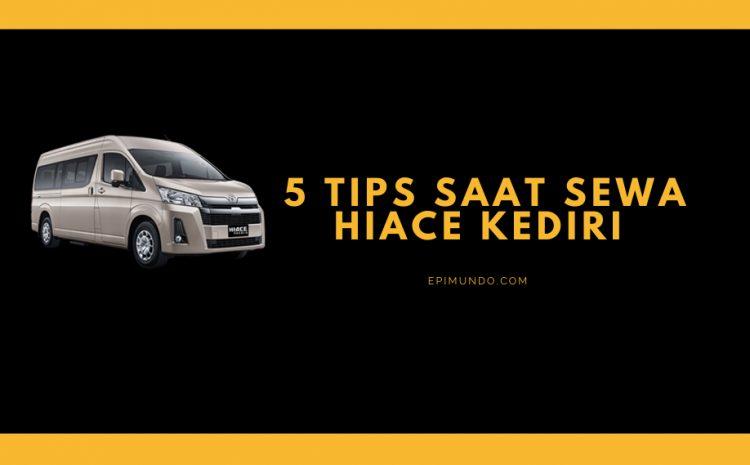 Kenali 5 Tips saat Sewa Hiace Kediri